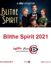 دانلود فیلم روح مهربان Blithe Spirit 2021