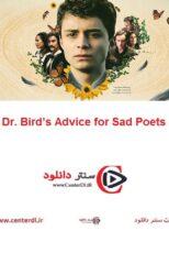 دانلود فیلم مشاوره دکتر برای شاعران غمگین Dr. Bird's Advice for Sad Poets 2021
