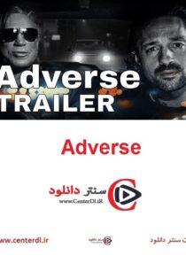 دانلود فیلم Adverse 2021 نامطلوب