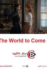 دانلود فیلم The World to Come 2021 دنیایی که می آید
