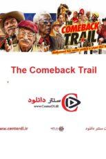 دانلود فیلم به دنبال بازگشت The Comeback Trail 2021