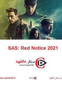 دانلود فیلم ساس: اعلان قرمز دوبله فارسی SAS: Red Notice 2021