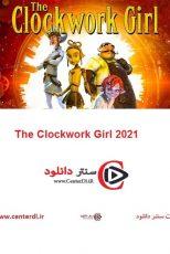 دانلود انیمیشن دختر ساعت ساز The Clockwork Girl 2021