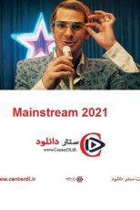 دانلود فیلم جریان اصلی Mainstream 2021
