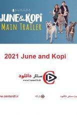 دانلود فیلم جون و کپی ۲۰۲۱ June and Kopi