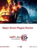 دانلود فیلم Major Grom Plague Doctor 2021
