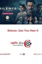 دانلود فیلم Silence: Can You Hear It 2021