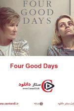 دانلود فیلم Four Good Days 2021 چهار روز خوب