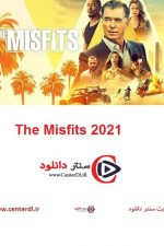 دانلود فیلم The Misfits 2021 ناجورها