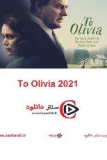 دانلود فیلم به اولیویا To Olivia 2021