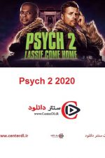 دانلود فیلم غیب گو ۲: لسی بیا خونه Psych 2 2020