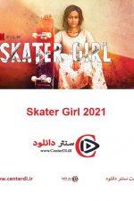 دانلود فیلم هندی دختر اسکیت باز Skater Girl 2021