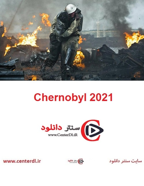دانلود فیلم Chernobyl 2021 چرنوبیل: پرتگاه