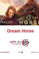 دانلود فیلم Dream Horse 2021 اسب رویایی