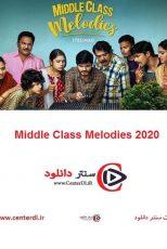 دانلود فیلم ملودی های طبقه متوسط Middle Class Melodies 2020