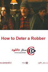 دانلود فیلم چگونه با دزدها مقابله کنیم How to Deter a Robber 2020