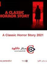 دانلود فیلم یک داستان ترسناک کلاسیک ۲۰۲۱