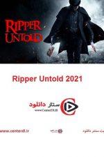دانلود فیلم Ripper Untold 2021 ناگفته قصاب