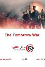 دانلود فیلم The Tomorrow War 2021 جنگ فردا