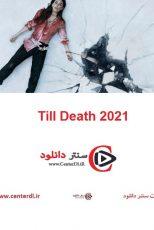 دانلود فیلم Till Death 2021 تا زمان مرگ