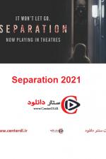 دانلود فیلم Separation 2021 جدایی