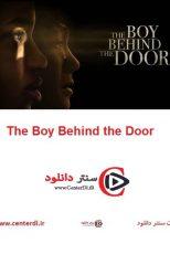 دانلود فیلم پسری پشت درب The Boy Behind the Door 2020
