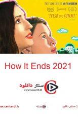 دانلود فیلم اینگونه پایان می یابد How It Ends 2021