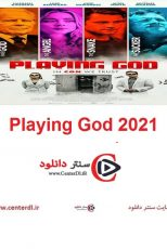 دانلود فیلم Playing God 2021