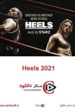 دانلود کامل سریال هیلز Heels 2021