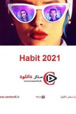 دانلود فیلم هابیت Habit 2021