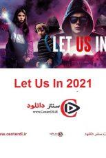 دانلود فیلم بگذار وارد شویم Let Us In 2021