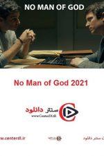 دانلود فیلم No Man of God 2021 خدانشناس