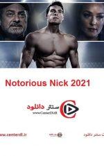 دانلود فیلم نیک بدنام Notorious Nick 2021