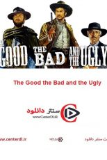 دانلود فیلم خوب بد زشت The Good the Bad and the Ugly 1966