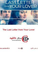 دانلود فیلم آخرین نامه از معشوقه شما The Last Letter from Your Lover 2021