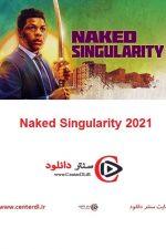 دانلود فیلم تکینگی برهنه Naked Singularity 2021