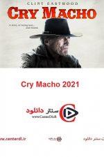 دانلود فیلم گریه کن ماچو زیرنویس فارسی Cry Macho 2021