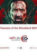 دانلود فیلم زندانیان سرزمین ارواح Prisoners of the Ghostland 2021