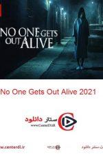 دانلود فیلم هیچکس زنده خارج نمی شود با زیرنویس فارسی No One Gets Out Alive 2021