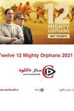 دانلود فیلم ۱۲ یتیم توانا Twelve 12 Mighty Orphans 2021