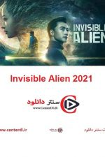 دانلود فیلم بیگانه نامرئی زیرنویس فارسی Invisible Alien 2021