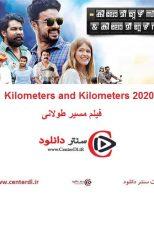 دانلود فیلم هندی مسیر طولانی  دوبله فارسی Kilometers and Kilometers 2020