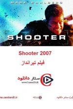 دانلود فیلم تیرانداز دوبله فارسی Shooter 2007