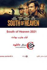 دانلود فیلم جنوب بهشت زیرنویس فارسی South of Heaven 2021