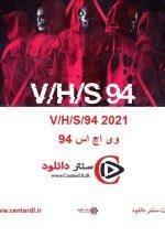 دانلود فیلم وی اچ اس ۹۴ زیرنویس فارسی V/H/S/94 2021